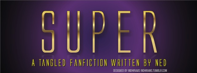 Super: A tangled Fanfic by indhi