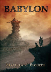 Cover for Babylon - Matthew C. Plourde. by torvenius