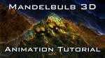 Mandelbulb 3D Animation Tutorial
