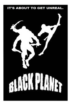 BLACK PLANET... Coming Soon