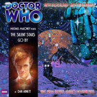 Doctor Who Silent Stars Go By Big Finish Style by spanishyoda