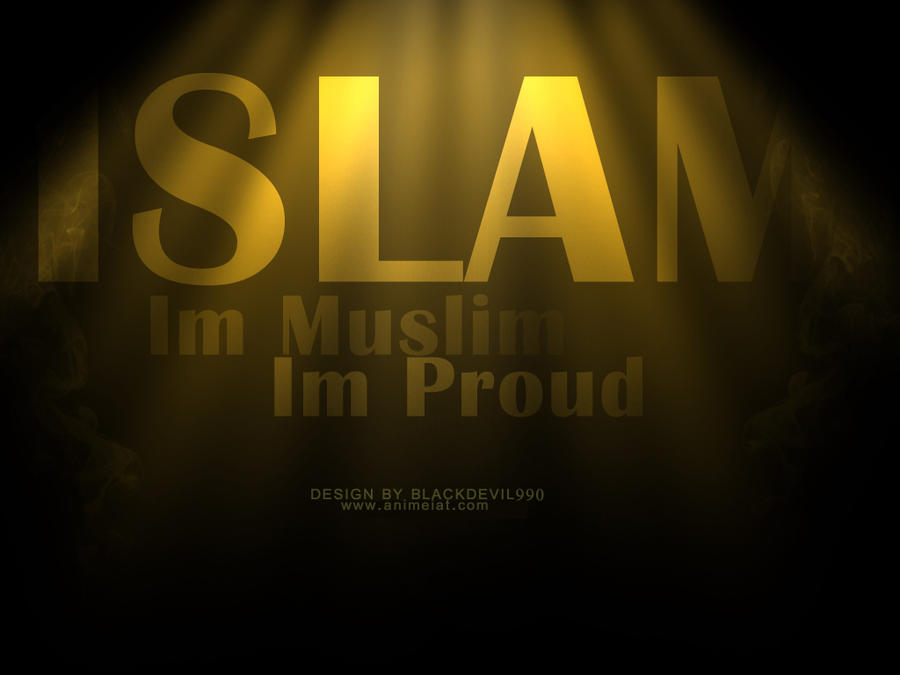 Islam    im muslim in proud by  I Am Muslim And Proud