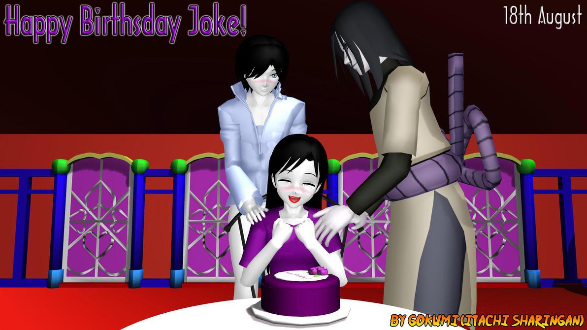 Happy Birthsday Joke! by Gokumi