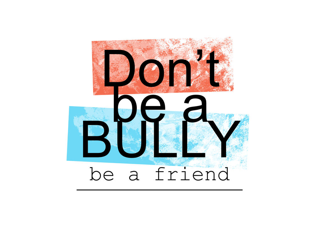Dont Be A Bully Quotes. QuotesGram