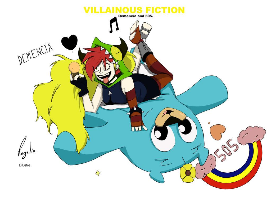VILLAINOUS FICTION Demencia and 505. by Elilustre