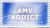AMV addict :: Stamp by Saphitri