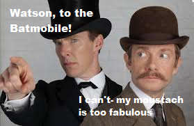 Watson, to the Batmobile! -Sherlock Meme by ShadowVanHelsing