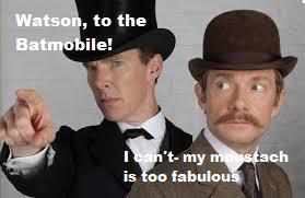 Watson, to the Batmobile! -Sherlock Meme by ShadowVanHelsing