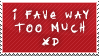 I Fave too Much stamp by the-emo-detective
