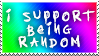 I Support Being Random stamp by the-emo-detective