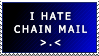 I Hate Chain Mail stamp by the-emo-detective
