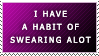I Have a Habit of Swearing...