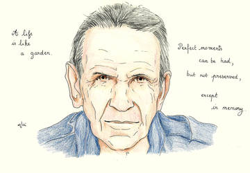 A life is like a garden [Leonard Nimoy] by AloiInTheSky