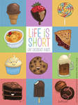 Life Is Short. Eat Dessert First. by Jason Kotecki