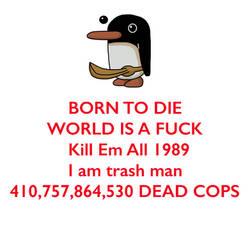 I am trash penguin