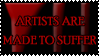 Artists are made to suffer by Andecaya