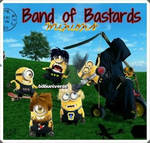 Bastards Minions by sajoxe