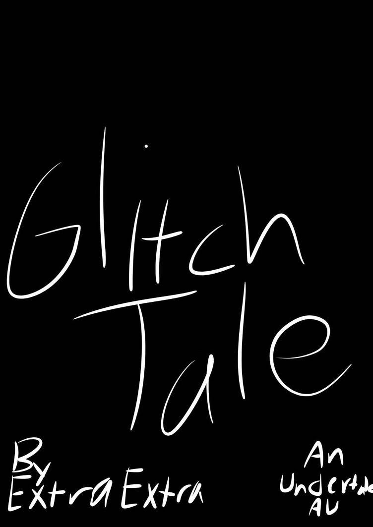 GlitchTale Logo by ExtraExtraDraws