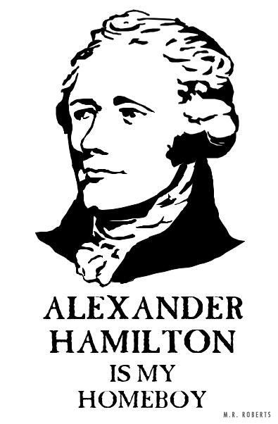 Hamilton is my homeboy