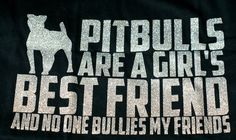 Pitbulls Are My Best Friend by Tigerwolflover