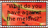 STOP MELON HATE by screamingoldwoman