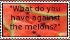 STOP MELON HATE by screamingoldwoman