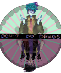 Don't do drugs,pls by GreeenLiight