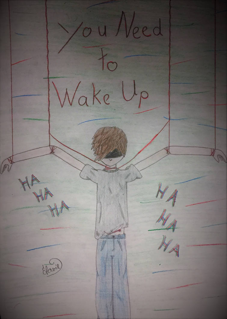You Need to Wake Up by Efaviel