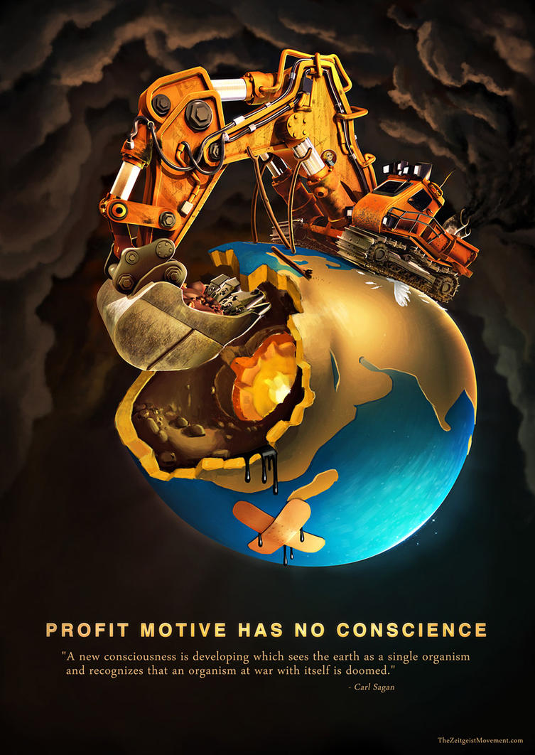 Profit motive has no conscienc by maxon
