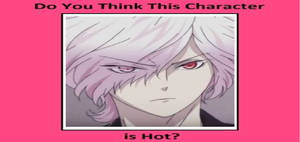 My Do You Think This Character Is Hot Meme