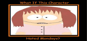 My What If This Character Hated Mondays Meme
