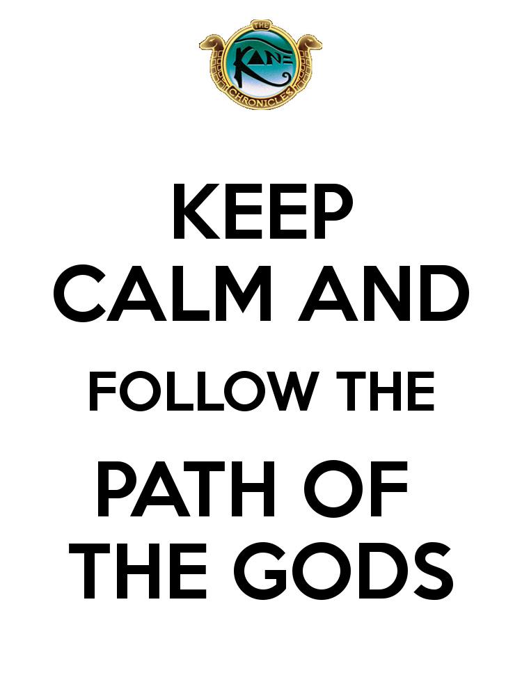 La senda de los dioses Keep_calm_the_kane_chronicles_by_locusmagicalicus-d5op2qs