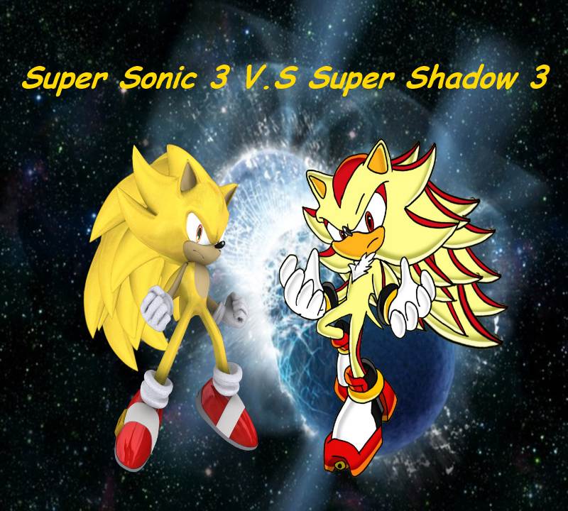Super Sonic 3 VS Shadow By Theansemporofan003