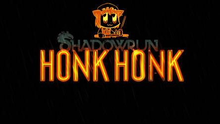 Shadowrun: Honk Honk by niektory