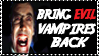 Bring Evil Vampires Back by rachitick