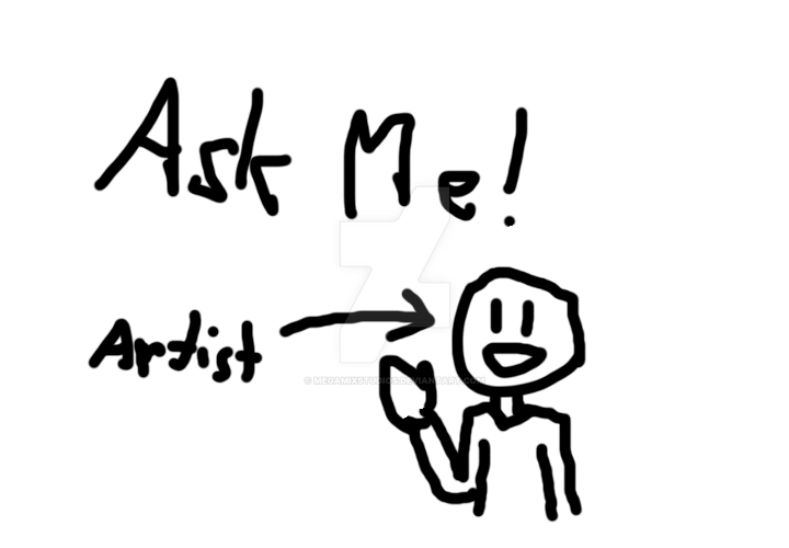 Ask Me Anything - The Artist (OPEN) by MarioMinecraftMix