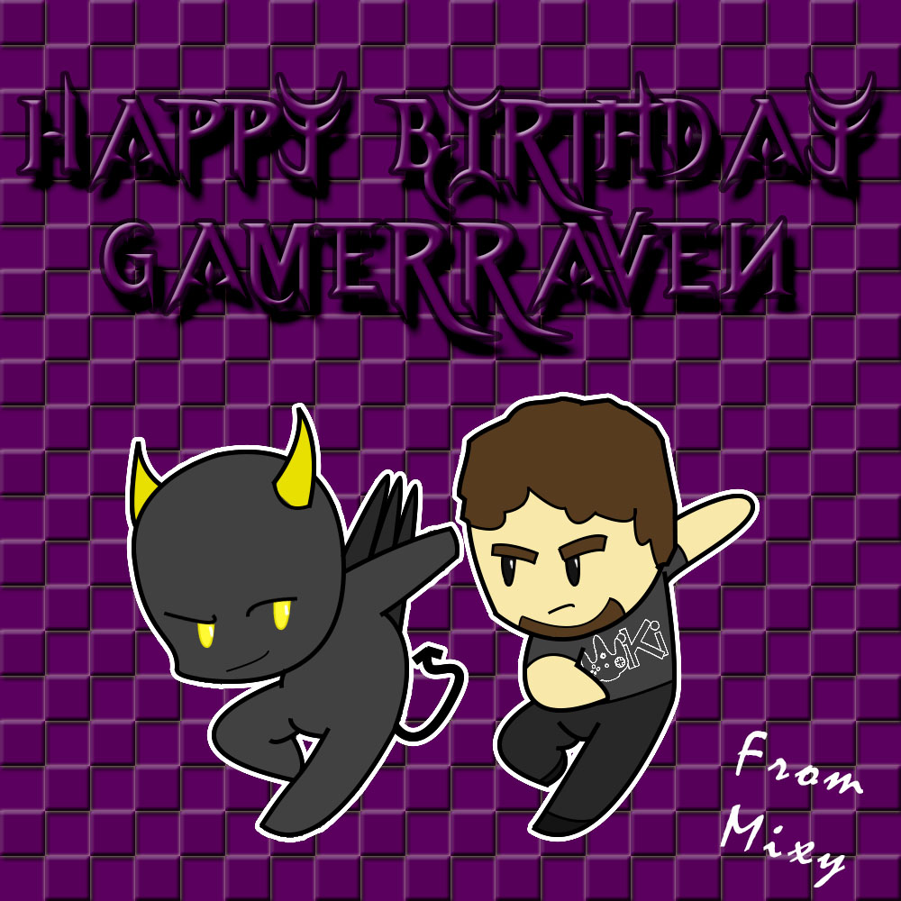 Happy Birthday, GamerRaven! (GIFT) by MegaMixStudios