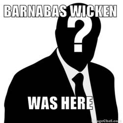 Barnabas Wicken Was Here