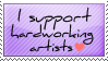 I Support Hardworking Artists by starfire-wolf