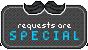 Requests - SPECIAL by PrinceProcrastinate