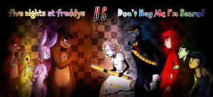Five Nights at Freddy's VS Don't Hug Me I'm Scared