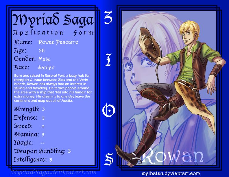 Myriad-Saga Form: Rowan by Meibatsu