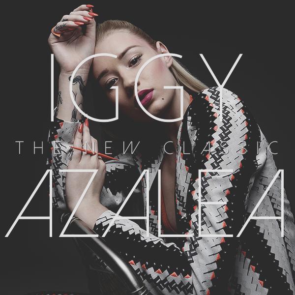 Iggy Azalea Album Cover The New Classic - Iggy...
