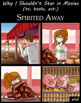 Why I Shouldn't Star in Movies : Spirited Away by kcday