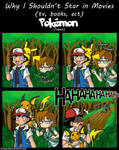 Why I Shouldn't Star in Movies: Pokemon (again)