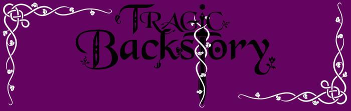 Tragic Backstory Banner