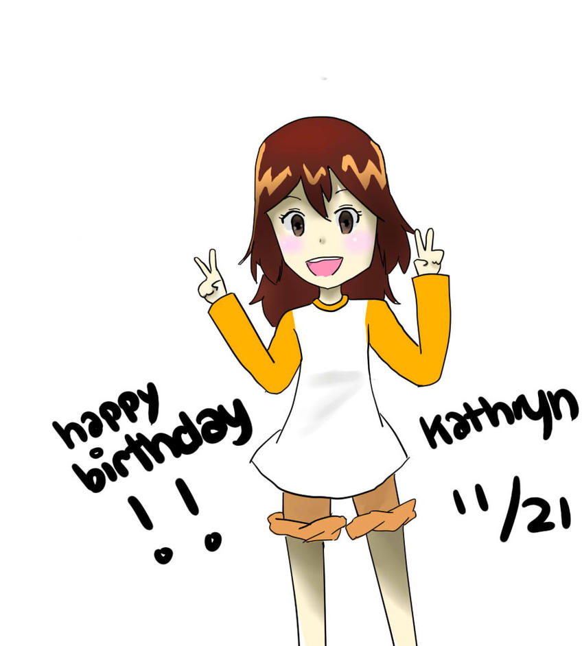 Happy Birthday Kathryn!! by Satchiko-chan