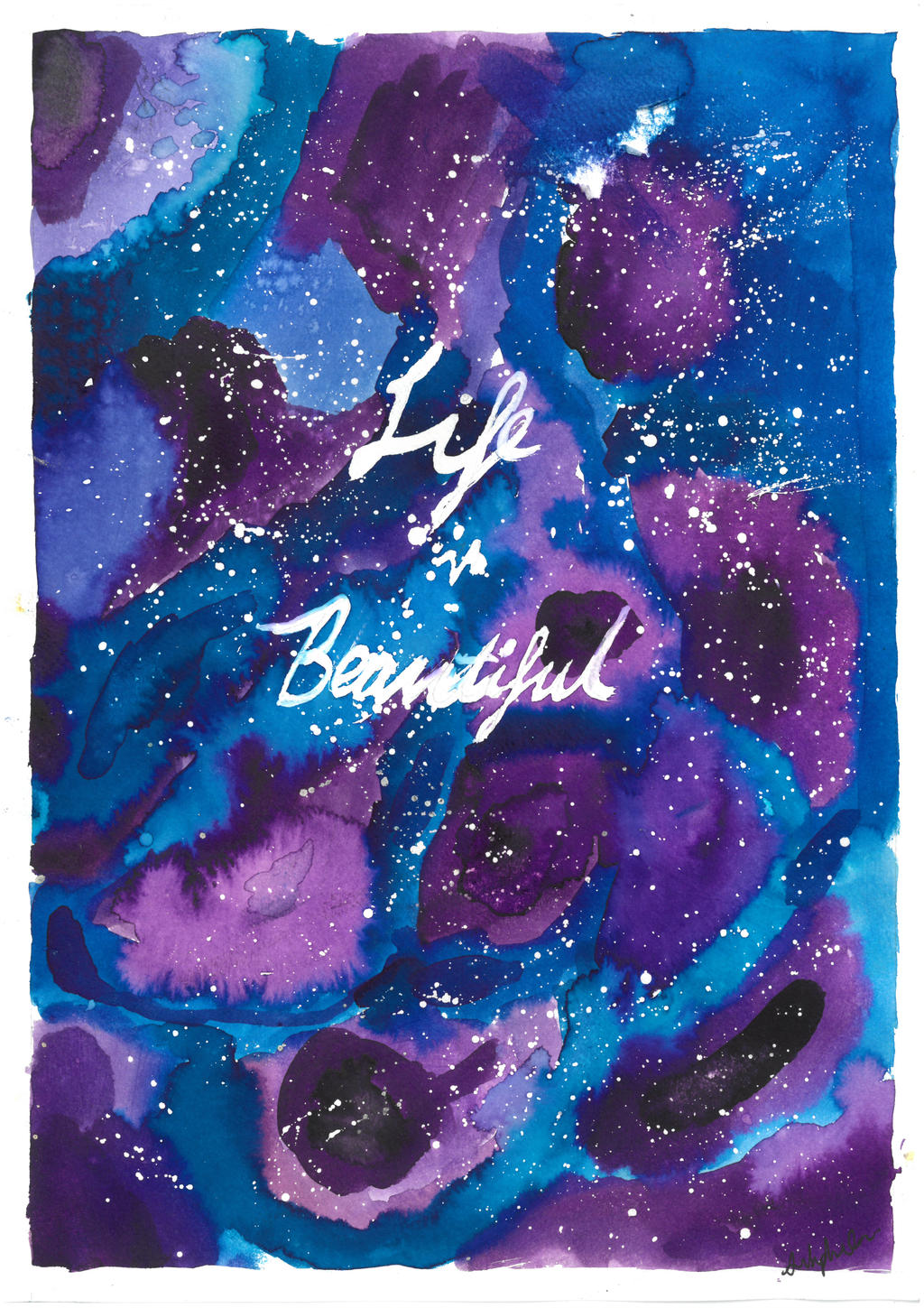 Watercolor Galaxy Poster Of Life Is Beautiful By Sophie Wan
