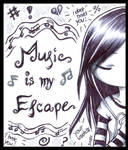 : Music is my Escape :