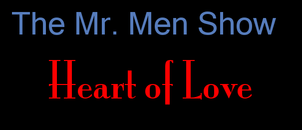 The Mr. Men show: Heart of love by dmonahan9